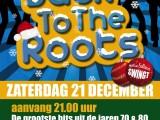 Zaterdagavond 21 December: Back to the Roots Christmas Editon